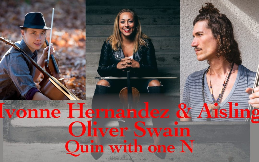 Ivonne Hernandez & Aisling, Oliver Swain, Quin With One N